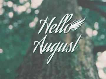 告别七月,迎接八月的正能量说说